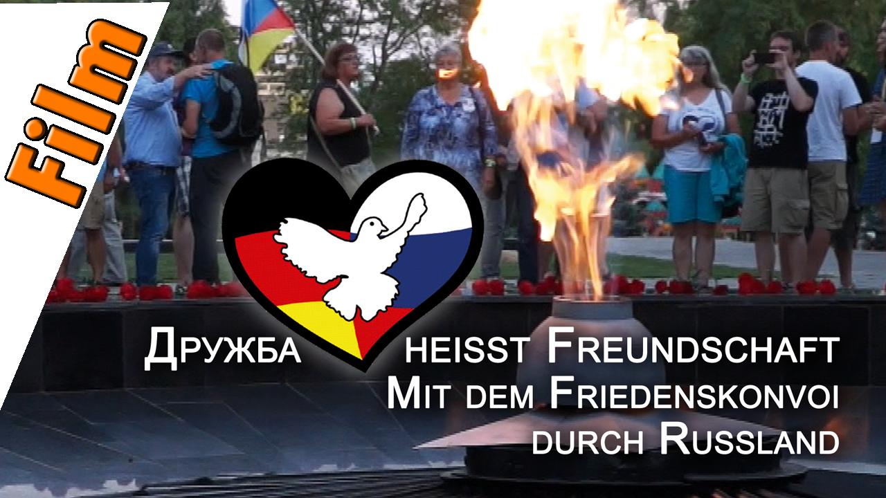 Druschba heißt Freundschaft – Mit dem Friedenskonvoi durch Russland