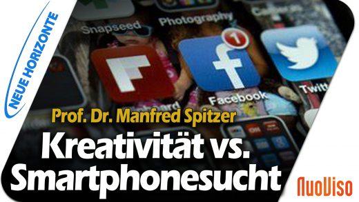 Kreativität vs. Smartphonesucht – Prof. Manfred Spitzer