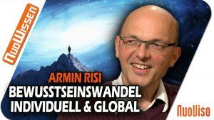 """""""Bewusstseinswandel – Individuell und Global"""" – Armin Risi"""
