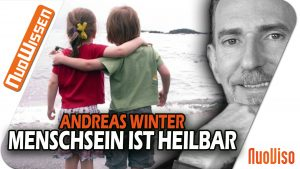 """""""Menschsein ist heilbar"""" – Andreas Winter"""