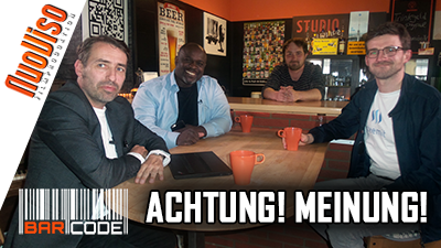 Achtung! Meinung! – #BarCode mit Serge Menga, Sven Liebich & Felix Herrmann