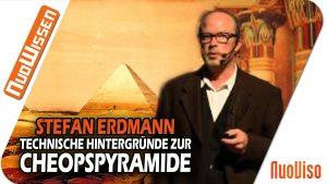 """Stefan Erdmann  """"Cheops Pyramide – mögliche technische Hintergründe"""""""