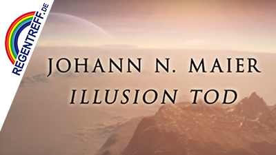 Illusion Tod – Johann Nepomuk Maier