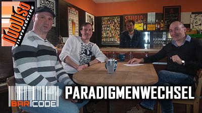 Paradigmenwechsel – #BarCode mit Lars Mährholz, Frank Geppert, Robert Stein, Frank Höfer