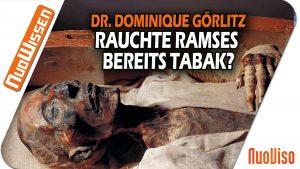 Hat bereits Pharao Ramses Tabak geraucht? (Dr. Dominique Görlitz)