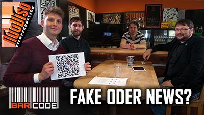 Fake oder News? – #BarCode mit Simon Sonnenberg & Marius Krüger
