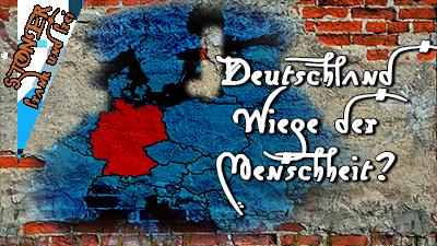 Deutschland: Wiege der Menschheit? – STONER frank&frei #30