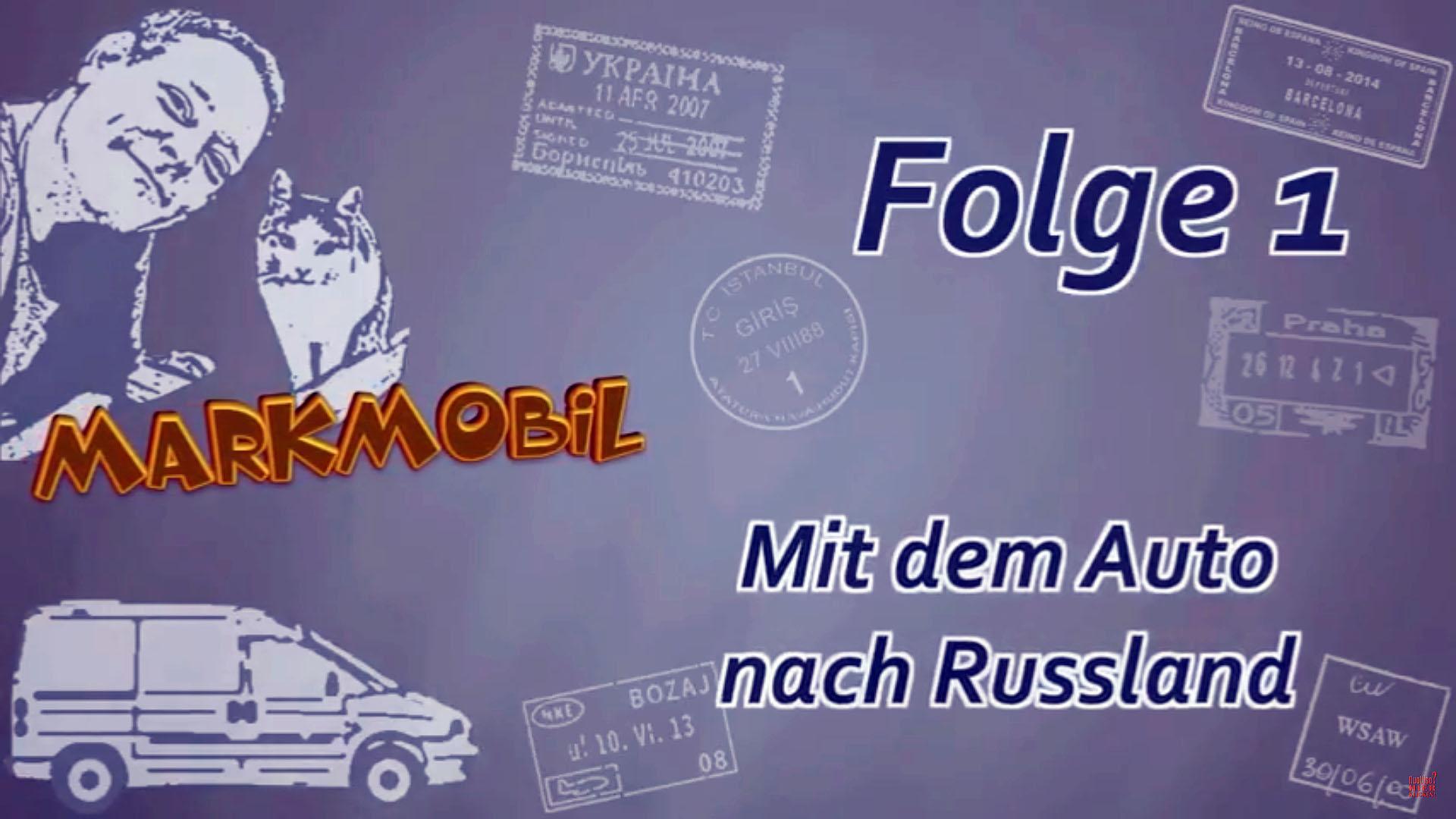 MARKmobil #1 – Mit dem Auto nach Russland (Fußball WM)