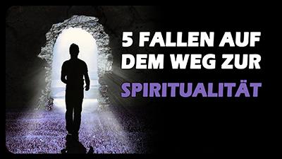 5 Fallen auf dem Weg zur (spirituellen) Meisterschaft – Pascal K'in Greub