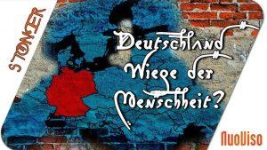 Deutschland: Wiege der Menschheit? – STONER frank&frei