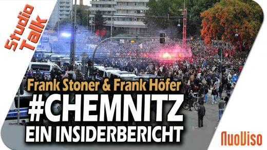 #CHEMNITZ – Ein Insiderbericht – Frank Stoner im Gespräch mit Frank Höfer
