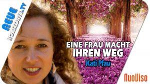 Eine Frau macht ihren Weg – Kati Pfau