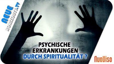 Psychische Erkrankungen durch Spiritualität?