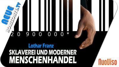 Sklaverei und moderner Menschenhandel – Lothar Franz
