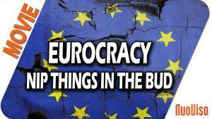 EUROCRACY – Nip things in the bud