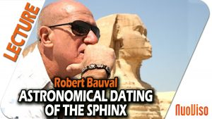 The Astronomical Dating of the Sphinx – Robert Bauval