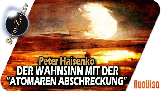 """Der Wahnsinn mit der """"Atomaren Abschreckung"""" – Peter Haisenko bei SteinZeit"""