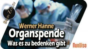 Organspende – Was es zu bedenken gibt – Werner Hanne bei SteinZeit