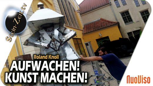 Aufwachen! Kunst machen! – Ronald Knoll bei SteinZeit