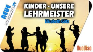 Von Kindern lernen heißt siegen lernen – Elisabeth Götz