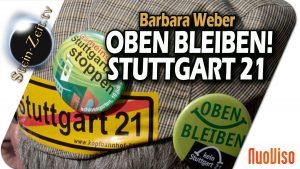 Oben bleiben – Stuttgart21 – Barbara Weber bei SteinZeit