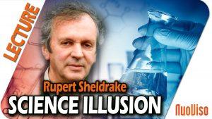 The Science Illusion – Rupert Sheldrake