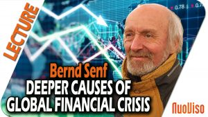Deeper causes of the global financial crisis – Bernd Senf