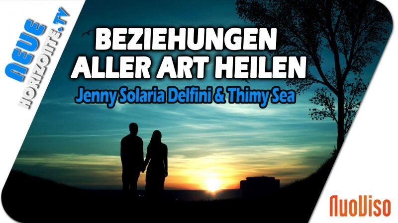 Beziehungen aller Art heilen  – Jenny Solaria Delfini & Thimy Sea