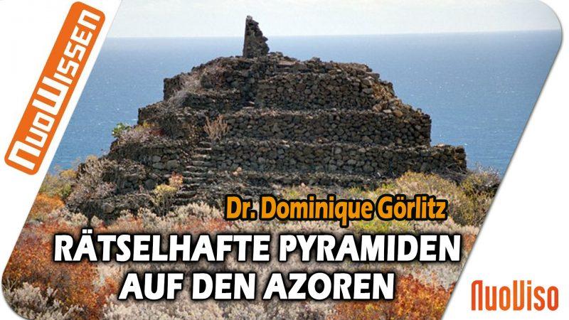 Rätselhafte Pyramiden auf den Azoren – Dr. Dominique Görlitz