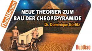 Neue Theorien zum Bau der Cheopspyramide – Dr. Dominique Görlitz