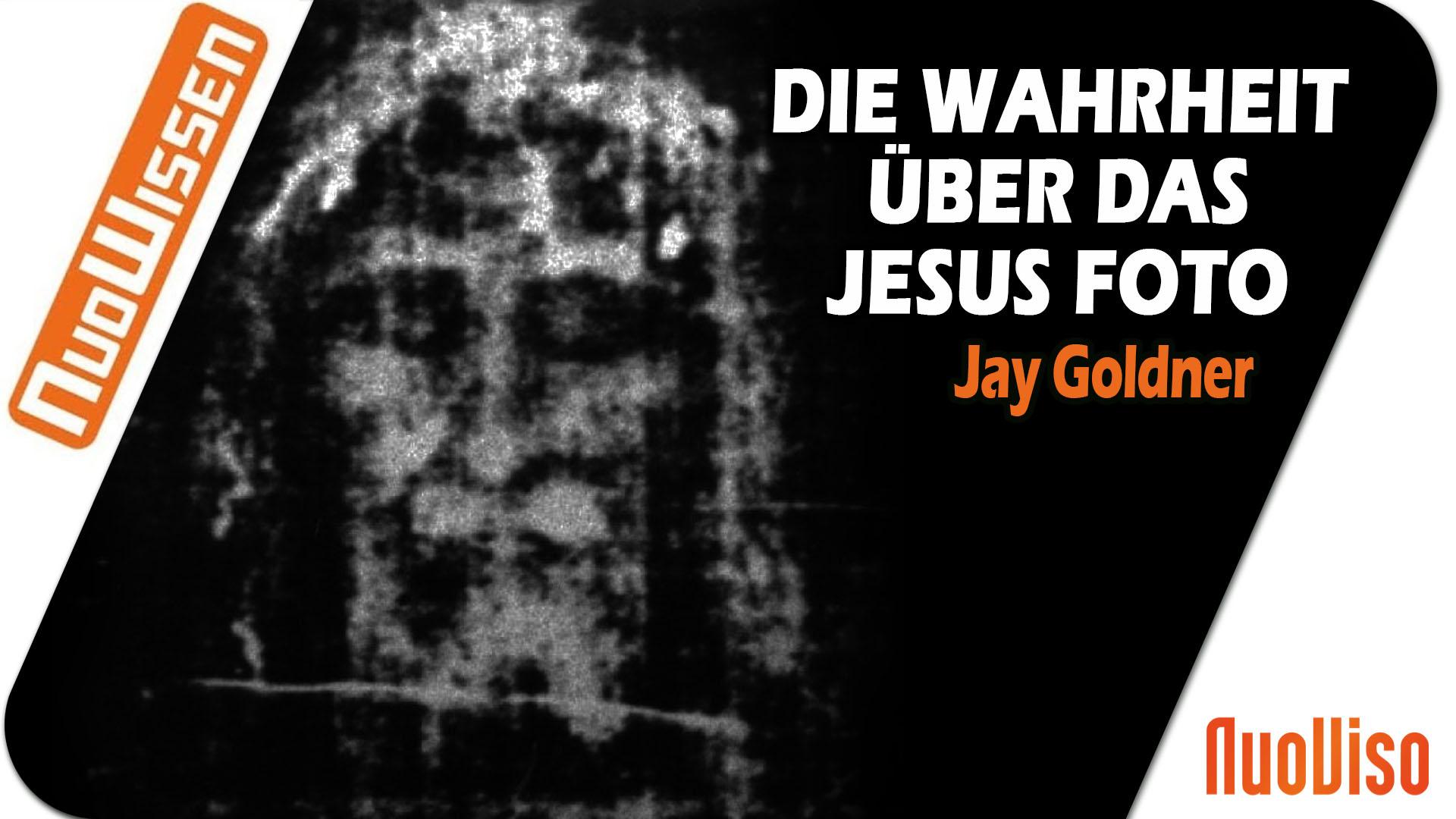 Die Wahrheit über das Jesus Foto – Jay Goldner (Regentreff 2018)