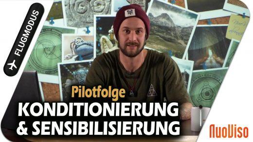 Konditionierung & Sensibilisierung – #Flugmodus – Pilotfolge