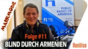 Blind durch Armenien – MARKmobil #11