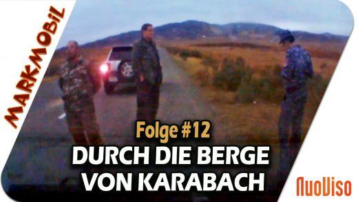 Durch die Berge von Karabach – MARKmobil #12