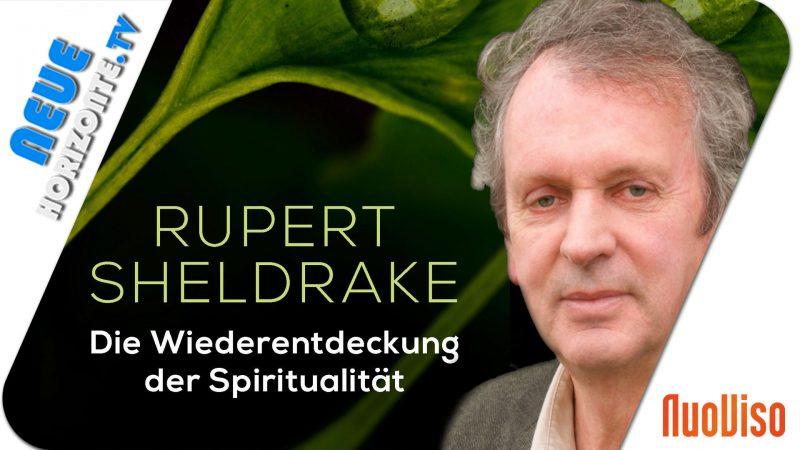 Die Wiederentdeckung der Spiritualität – Rupert Sheldrake