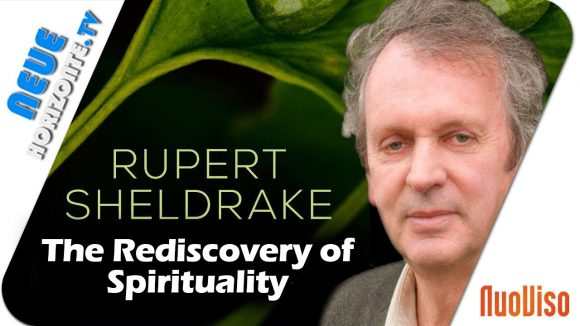 Rupert Sheldrake – The Rediscovery of Spirituality
