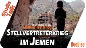 Jemen: Krieg von Stellvertretern – Mathias Tretschog im NuoViso Talk
