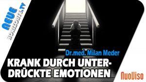 Wie verdrängte Emotionen krank machen – Dr. med. Milan Meder