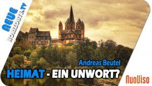 Heimat – Unwort oder Fundament des Menschseins? – Andreas Beutel