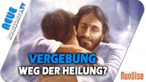 Vergebung – Ein Weg der Heilung? Andreas Beutel und Götz Wittneben