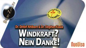 Windkraft? Nein Danke! – Dr. Detlef Ahlborn & Dr. Stephan Kaula bei SteinZeit