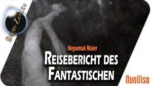 Reisebericht des Fantastischen – Johann Nepomuk Maier bei SteinZeit