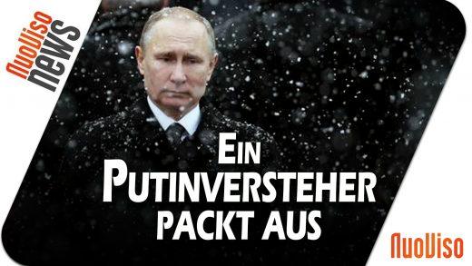 Ein Putinversteher packt aus – NuoViso News #48