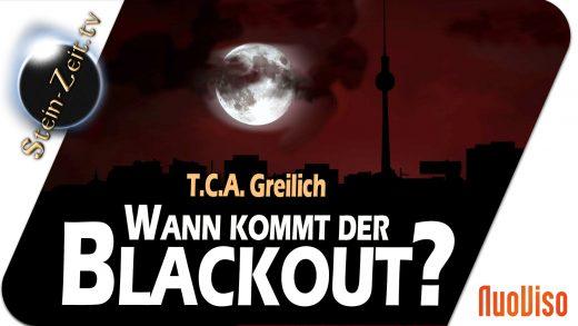 Wann kommt der Blackout? – T.C.A. Greilich bei SteinZeit