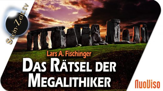 Das Rätsel der Megalithiker – Lars A. Fischinger bei SteinZeit
