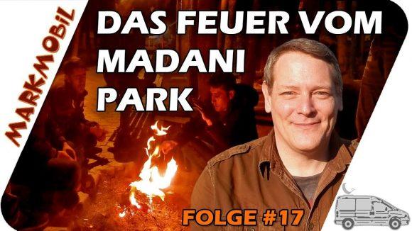 Das Feuer vom Madani Park – MARKmobil #17