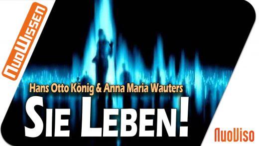 Sie leben! – Hans Otto König & Anna Maria Wauters