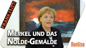 Merkel und die Bilder Noldes – was wiegt mehr, das Werk oder der Mensch?