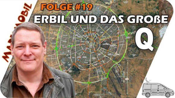MARKmobil #19 – Erbil und das große Q