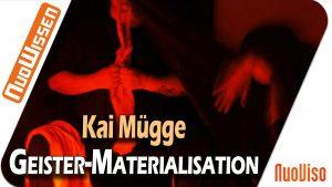 Geister-Materialisation – Kai Mügge